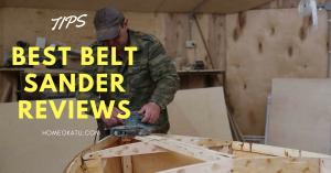 Best Belt Sander Reviews 2018 Top Picks and Buying Guide