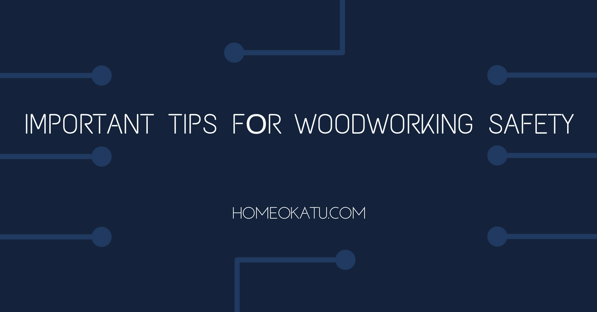 Important Tips fоr Woodworking Safety