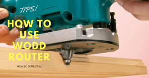How to Use a Wood Router: Be An Expert with These Easy Steps